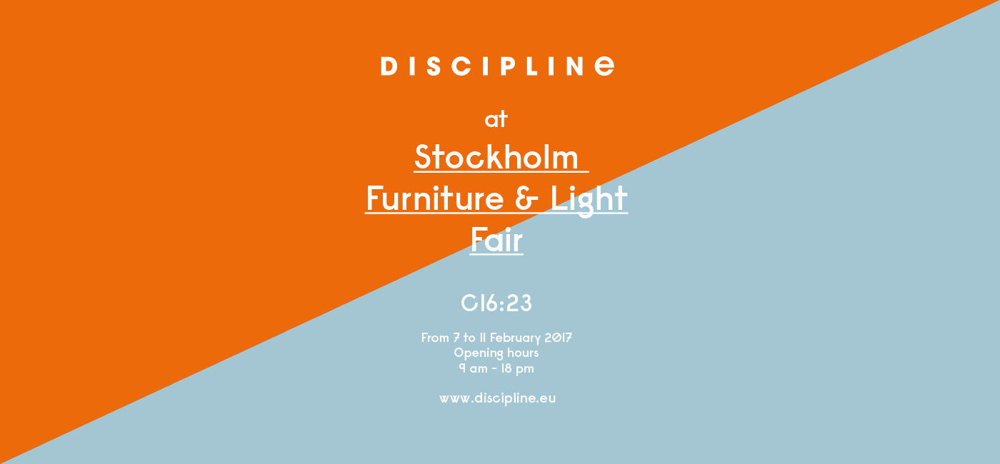 DISCIPLINE @ Stockholm Furniture & Light Fair 2017
