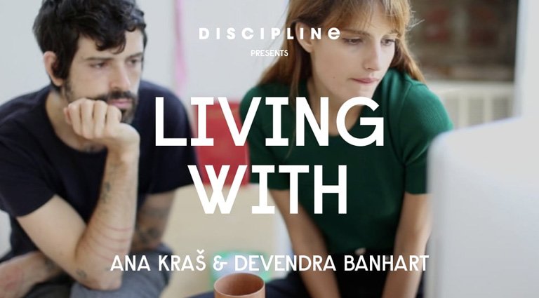 DISCIPLINE - LIVING WITH - Ana Kras and Devendra Banhart